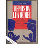 Livro Depois Da Lua Da Mel - Daniel Wile