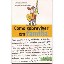 Livro Como Sobreviver Em Família Editora Rocco Jovens Leitor