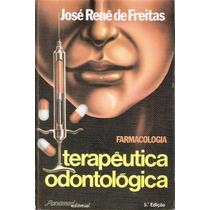 132 Lvr- Livro 1981- Farmacologia- Terapêutica Odontológica