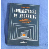 Administração De Marketing Vols. 1 E 3 - Philip Kotler