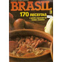 Cozinha Internacional Brasil - 170 Receitas
