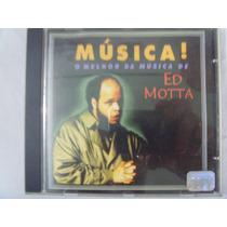 Cd - O Melhor Da Musica De Ed Motta