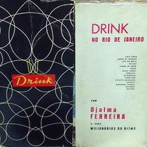 Djalma Ferreira Seus Milionários Do Ritmo - Drink No Rio Lp