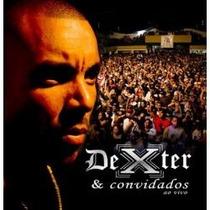 Cd Dexter E Convidados Ao Vivo * * * Frete Grátis * * *