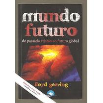 Mundo Futuro Do Passado Cristão Ao Futuro Global - L Geering