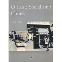Livro O Falso Socialismo Chinês - Frete Grátis!