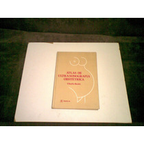 Livro Atlas De Ultra Sonografia Obstetrica 1984