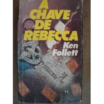 A Chave De Rebecca Ken Follett