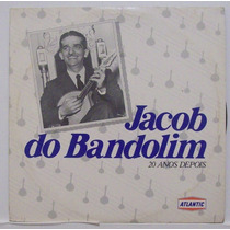Lp Jacob Do Bandolim - 20 Anos Depois - Atlantic