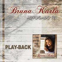 Bruna Karla - Advogado Fiel ***lançamento*** - Playback - Mk
