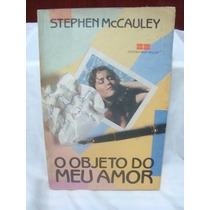Livro O Objeto Do Meu Amor - Stephen Mccauley - Best Seller