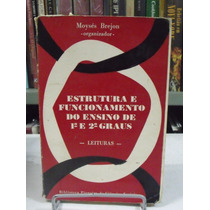 Estrutura E Funcionamento Do Ensino De 1 E 2 Grau - Moysés B