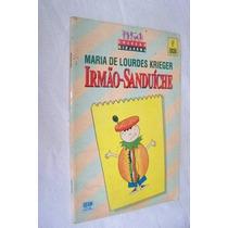 * Livro Irmão-sanduiche - Maria De Lourdes Krirger - Juvenil