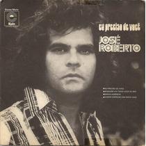 José Roberto-compacto-lp-vinil-eu Preciso De Você-mpb