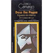 Deus Lhe Pague, Joracy Camargo (correios Grátis)