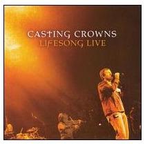 Cd/dvd Casting Crowns Lifesong Live [eua] Triplonovo Lacrado