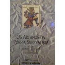 Livro Os Arcanos Da Poesia Surrealista - Frete Gratis
