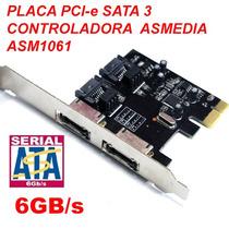 Placa Pci-e Sata 3 Iii - 6gb/s - Asm1061 O Melhor Chip. Ssd