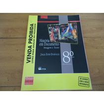Livro História Em Documento, 8º Ano, Do Professor, 2009