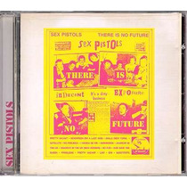 Sex Pistols - Cd There Is No Future - Importado