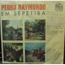 Lp.pedro Raymundo Em Sepetiba(frete Grátis)