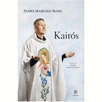 Livro: Kairós Padre Marcelo Rossi / Lacrado - Envio R$ 10,00