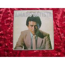 Lp Amado Batista P/1987- Os Sucessos De Amado Batista