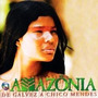 Cd Amazônia De Galvez A Chico Mendes - Trilha Filme Globo