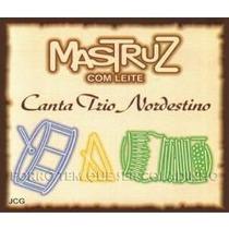 Cd Mastruz Com Leite Canta Trio Nordestino
