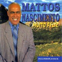 Mattos Nascimento - Cd Muito Feliz Com Playback