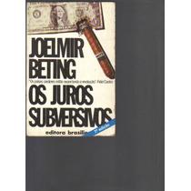 Os Juros Subversivos- Joelmir Beting- Ed. Brasiliense- 7ª Ed