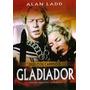 Dvd Original Do Filme Gladiador ( Alan Ladd)