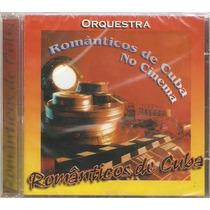 Cd Românticos De Cuba - No Cinema - Novo Lacrado***