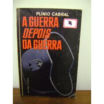 Livro A Guerra Depois Da Guerra - Plínio Cabral