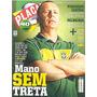 Placar: Mano Menezes / Diego Souza / F�bio Costa / Rom�rio