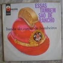 Lp - Banda Corpo Bombeiros - Essas Tb São Rancho - Smofb3176