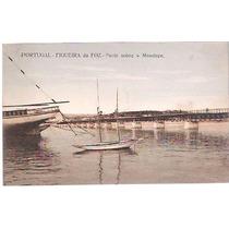 Cartão Postal Figueira Da Foz Portugal Ponte Sobre O Mondego