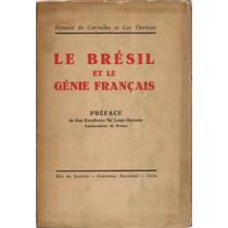 Le Brésil Et Génie Français - Ronald Carvalho - Autografado