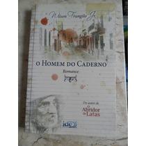 Livro O Homem Do Caderno - Romance Mediunico