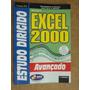 Excel 2000 Avançado - Estudo Dirigido - José Augusto Manzano