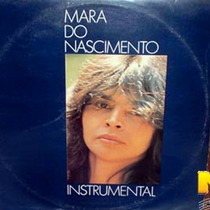 Mara Do Nascimento 1982 Instrumental Lp Com Encarte