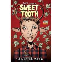 Sweet Tooth - Depois Do Apocalipse : Saindo Da Mata -vertigo