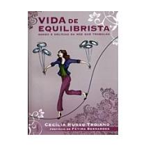 Vida De Equilibrista: Dores E Delicias Da Mae Que Trabalha