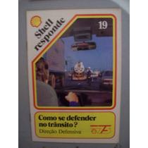 Revista Shell Responde - N19 - Como Se Defender No Transito?