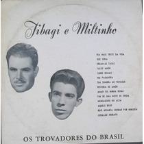 Lp Tibagi E Miltinho (os Trovadores Do Brasil)