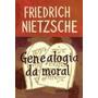 Livro A Genealogia Da Moral De Nietzsche - Novo