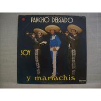 Lp Pancho Delgado - Soy Pancho Delgado Y Mariachis - Cartaz