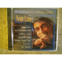 Cd Ivan Lins O Sucesso De Novelas E Séries