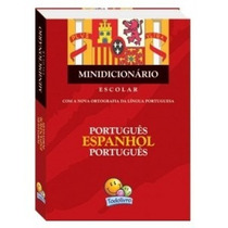 Minidicionário Escolar - Espanhol - Português - Espanhol