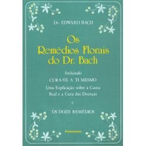 Os Remédios Florais Do Dr. Bach - Dr. Edward Bach